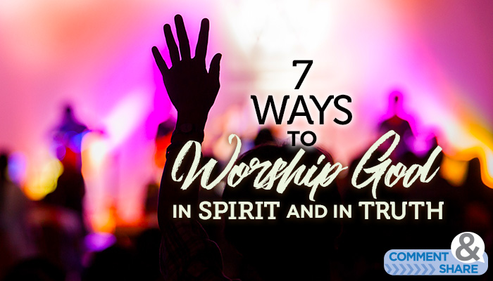 How to worship God in spirit and in truth