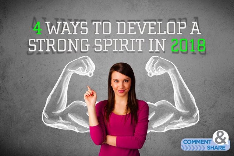 4 Ways to Develop a Strong Spirit in 2018
