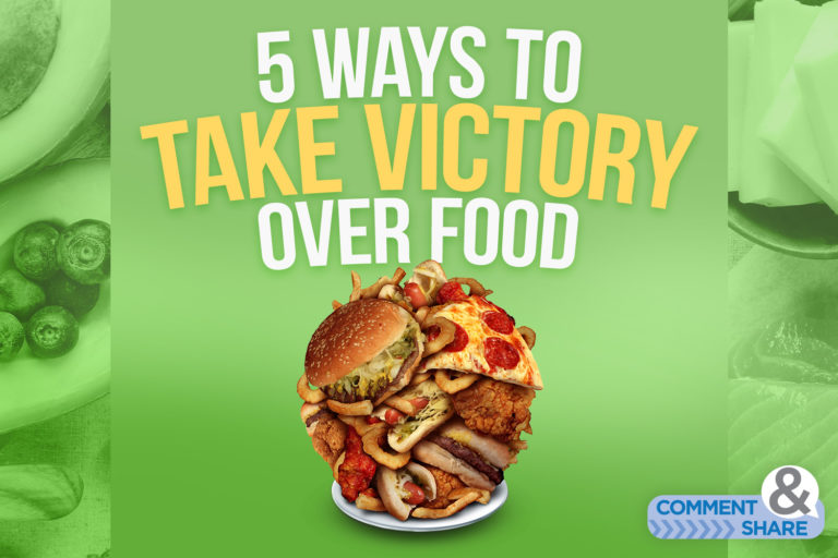5 Ways to Take Victory Over Food