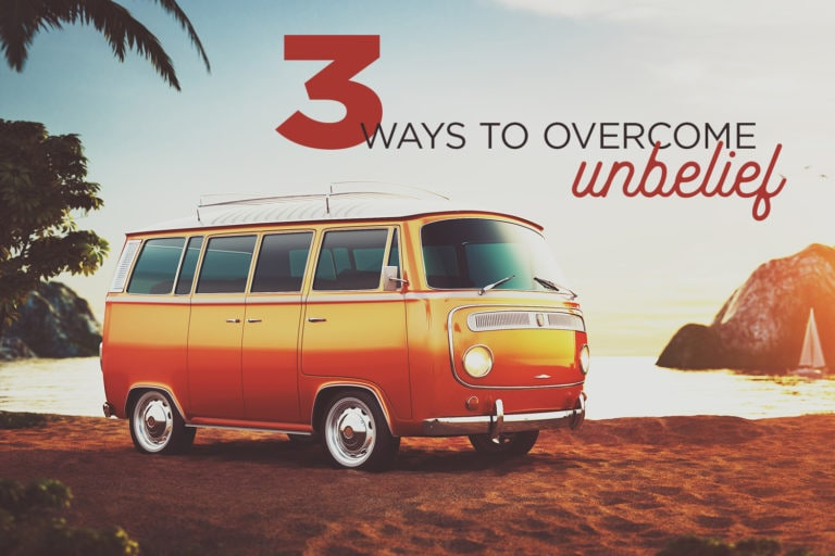 3 Ways to Overcome Unbelief