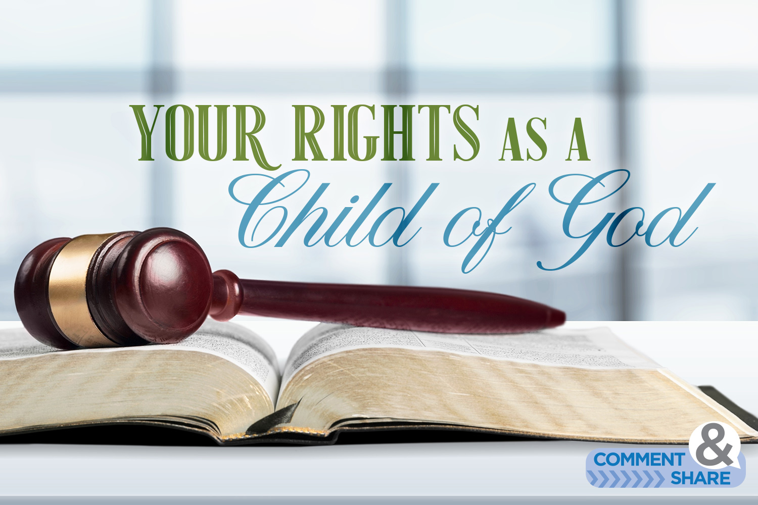 Your Rights As a Child of God