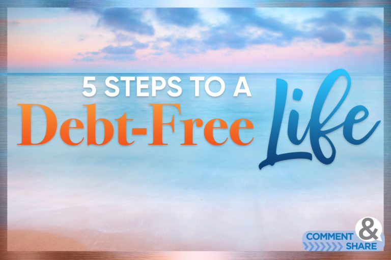 5 Steps to A Debt-Free Life