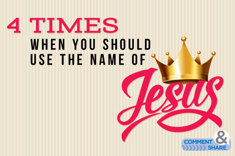 4 Times When You Should Use the Name of Jesus