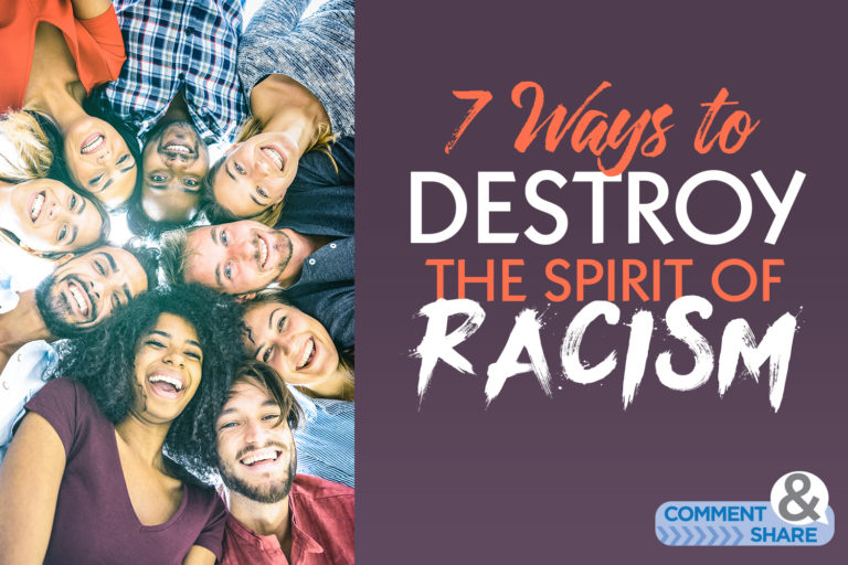 7 Ways to Destroy the Spirit of Racism
